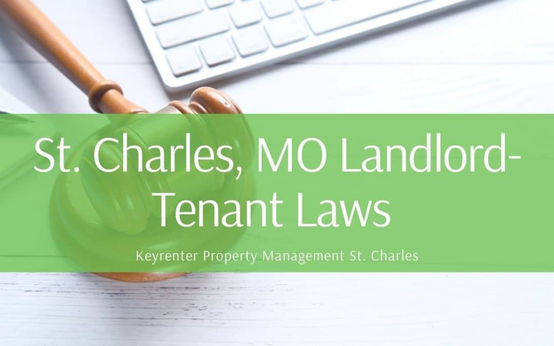 Missouri Rental Laws – An Overview of Landlord-Tenant Rights in St. Charles
